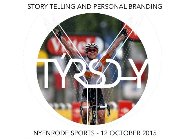 STORY TELLING AND PERSONAL BRANDING NYENRODE SPORTS - 12 OCTOBER 2015