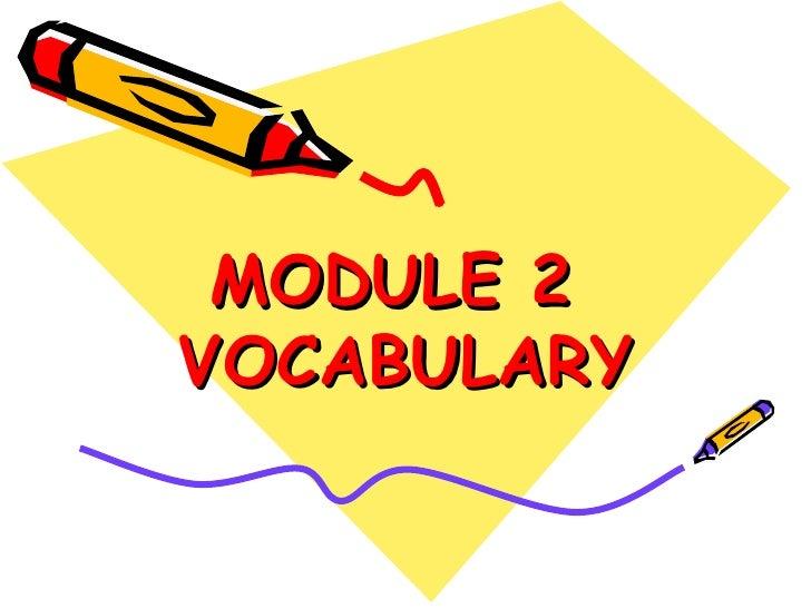 MODULE 2  VOCABULARY