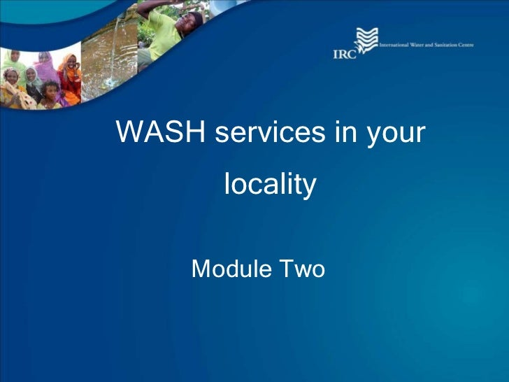 WASH services in your locality Module Two