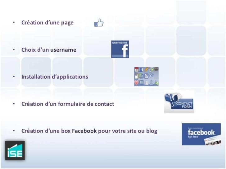 Création d'une page<br />Choix d'un username<br />Installation d'applications<br />Création d'un formulaire de contact<br ...