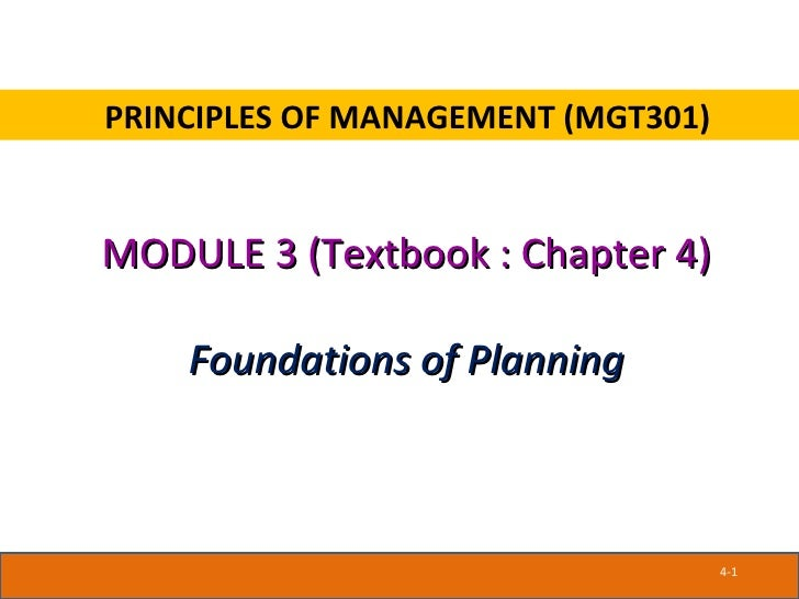 PRINCIPLES OF MANAGEMENT (MGT301)MODULE 3 (Textbook : Chapter 4)    Foundations of Planning                               ...