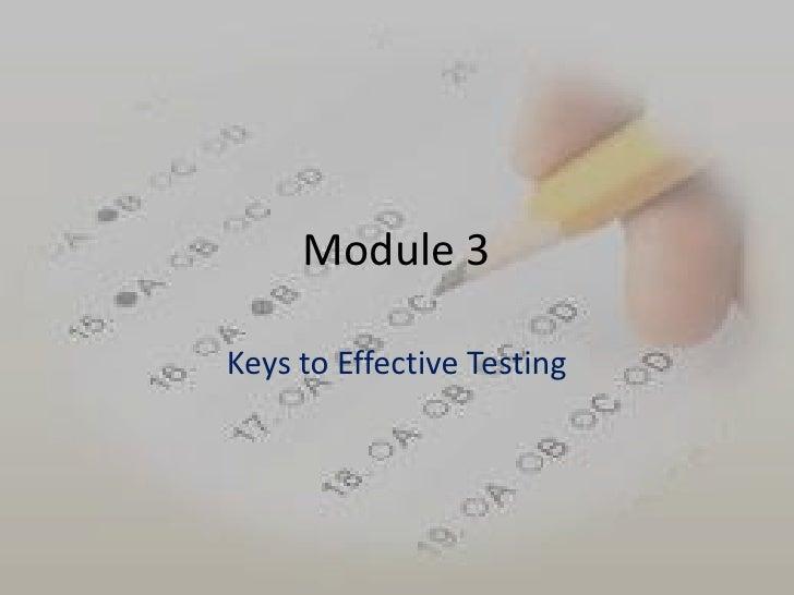 Module 3Keys to Effective Testing