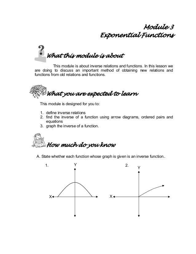 Module 3 Exponential Functions What this module is about This module is about inverse relations and functions. In this les...