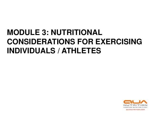 MODULE 3: NUTRITIONALCONSIDERATIONS FOR EXERCISINGINDIVIDUALS / ATHLETES