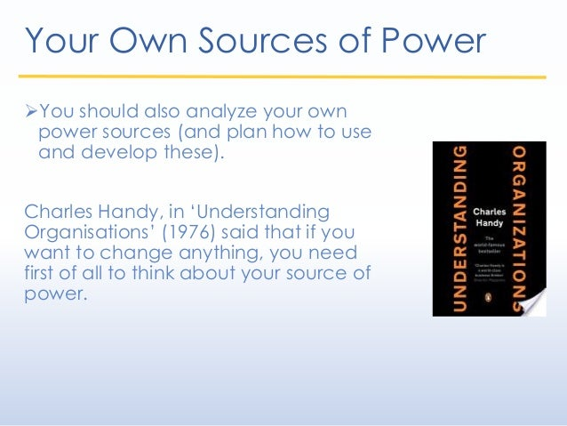 Your Own Sources of Power You should also analyze your own power sources (and plan how to use and develop these). Charles...