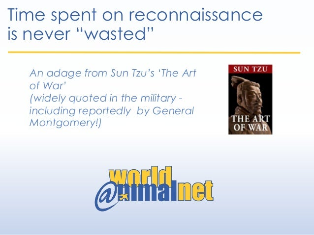 """Time spent on reconnaissance is never """"wasted"""" An adage from Sun Tzu's 'The Art of War' (widely quoted in the military - i..."""
