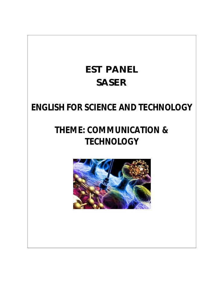 EST PANEL              SASER  ENGLISH FOR SCIENCE AND TECHNOLOGY       THEME: COMMUNICATION &            TECHNOLOGY