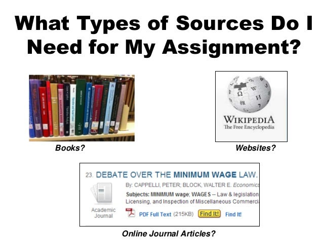 What Types of Sources Do I Need for My Assignment? Books? Online Journal Articles? Websites?