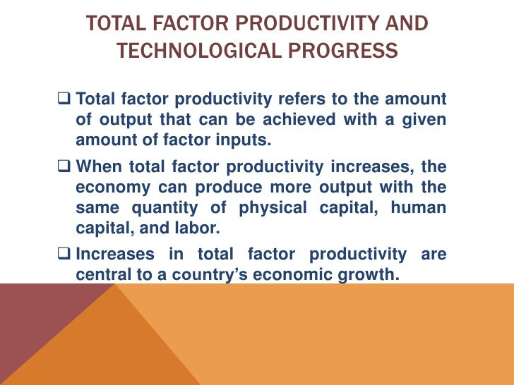 the measure of productivity for determining growth performance of a country Challenges of measuring productivity 8 the research ahead  labour prod  growth = capital deepening + tfp growth  productive efficiency: ability of a  producer to obtain maximal  implemented by eu countries in 2014.