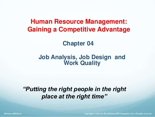 Chapter 04 Job Analysis, Job Design and Work Quality Copyright © 2013 by The McGraw-Hill Companies, Inc. All rights reserv...