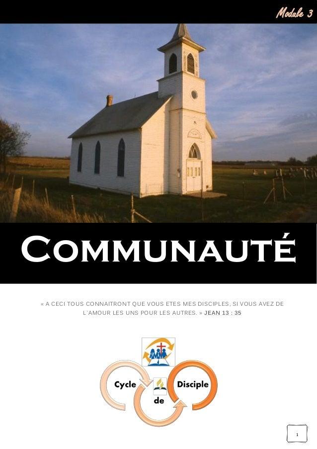 Module 3 : Communauté 1 « A CECI TOUS CONNAITRONT QUE VOUS ETES MES DISCIPLES, SI VOUS AVEZ DE L`AMOUR LES UNS POUR LES AU...