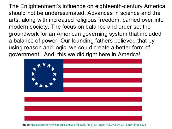 the enlightenment s influence on today s government Constitutional rights foundation bill of rights enlightenment philosophers argued for hobbes warned against the church meddling with the king's government.