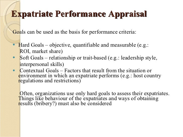 soft hard contextual goals of performance appraisal criteria Our company uses a regular soft skill evaluation/review it's the single most important thing in the whole review it is this ambiguity in criteria that produces confrontational outcomes how to approach performance evaluation when goals/objectives have not been defined in writing.