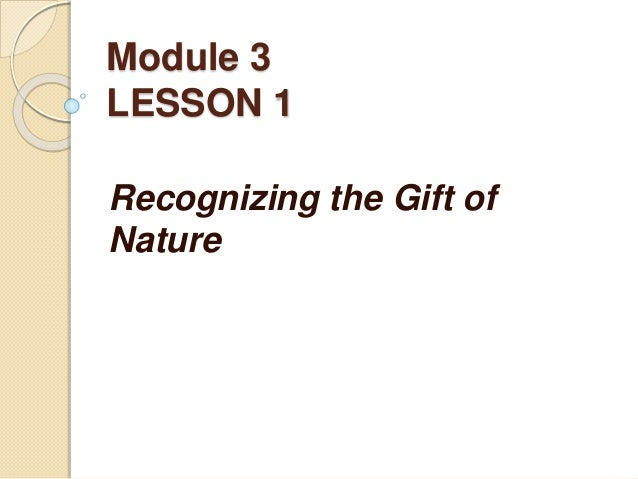 Module 3 LESSON 1 Recognizing the Gift of Nature