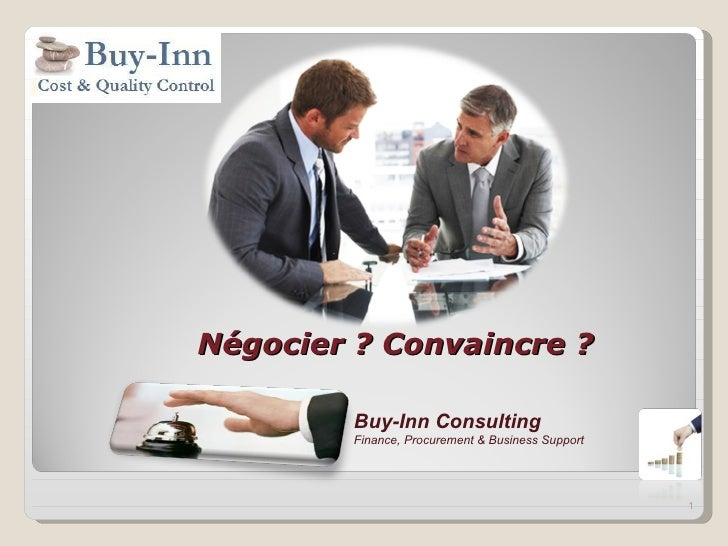 Négocier ? Convaincre ?         Buy-Inn Consulting         Finance, Procurement & Business Support                        ...
