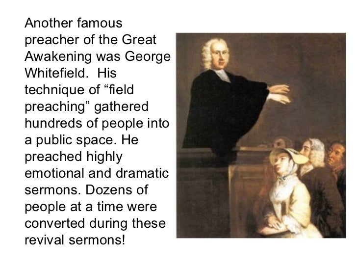 important sermon during the great awakening The first great awakening transformed religious life and theology in the colonies during the figure of the first great awakening his preaching tours of the.