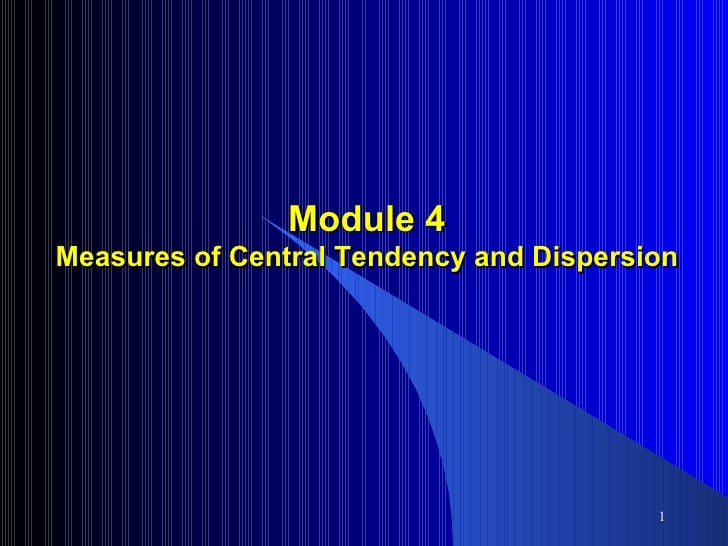 Module 4 Measures of Central Tendency and Dispersion