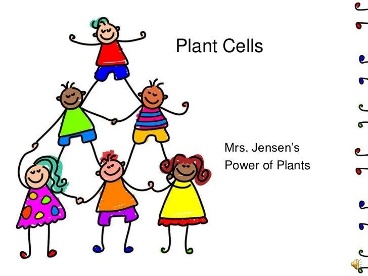 Plant Cells<br />Mrs. Jensen's <br />Power of Plants<br />
