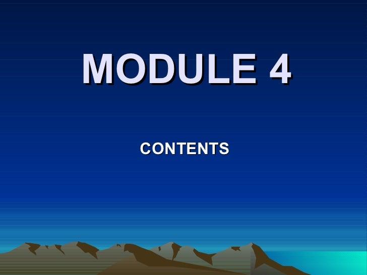 MODULE 4 CONTENTS