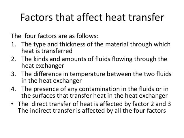 Factors that affect heat transferThe four factors are as follows:1. The type and thickness of the material through which  ...