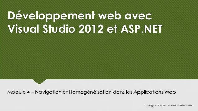 Développement web avecVisual Studio 2012 et ASP.NETModule 4 – Navigation et Homogénéisation dans les Applications Web     ...