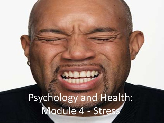Psychology and Health: Module 4 - Stress
