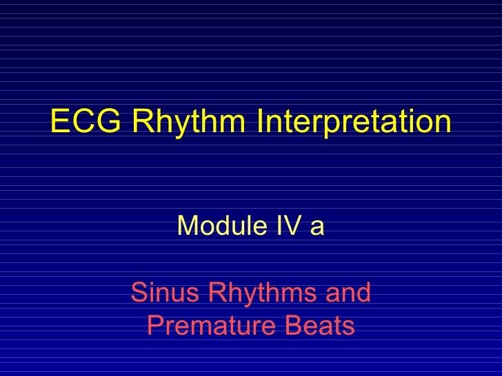 ECG Rhythm Interpretation Module IV a Sinus Rhythms and Premature Beats