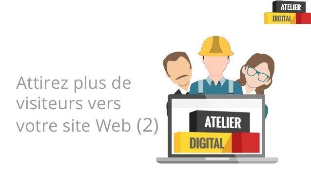 Attirez plus de visiteurs vers votre site Web (2)