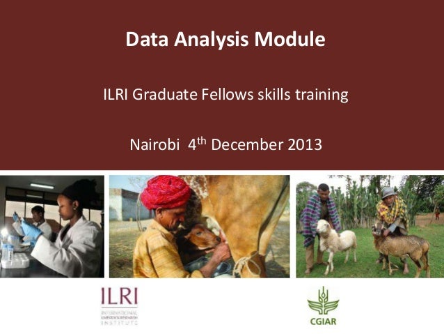 Data Analysis Module ILRI Graduate Fellows skills training Nairobi 4th December 2013