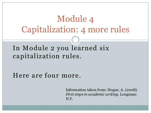 In Module 2 you learned six capitalization rules. Here are four more. Module 4 Capitalization: 4 more rules Information ta...