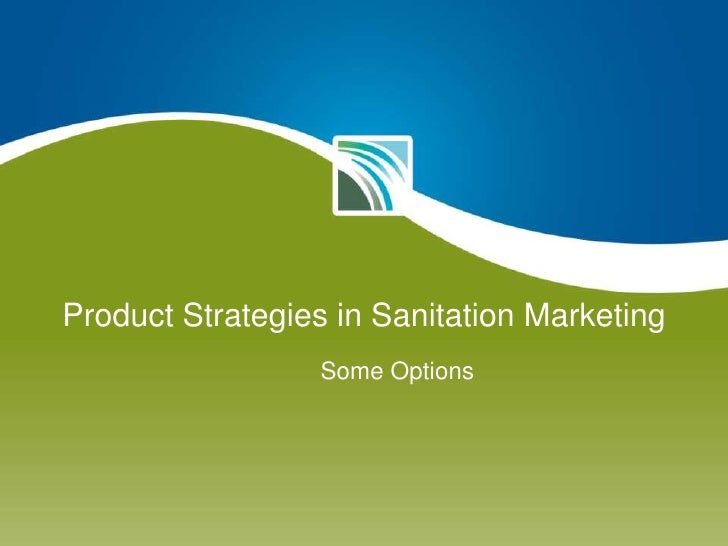 Product Strategies in Sanitation Marketing<br />Some Options<br />