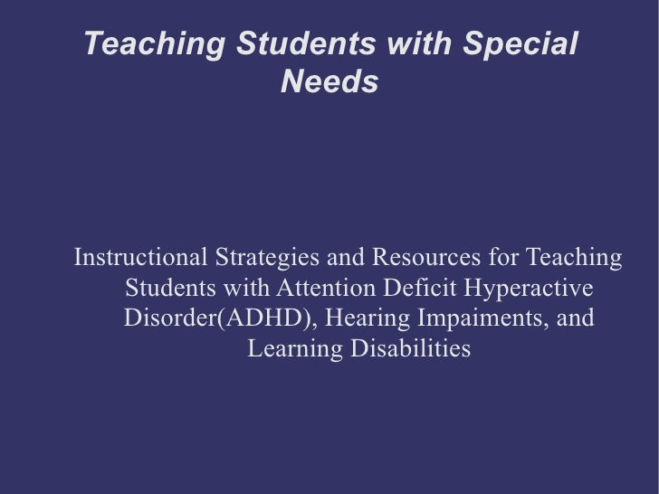 Teaching Students with Special            NeedsInstructional Strategies and Resources for Teaching     Students with Atten...