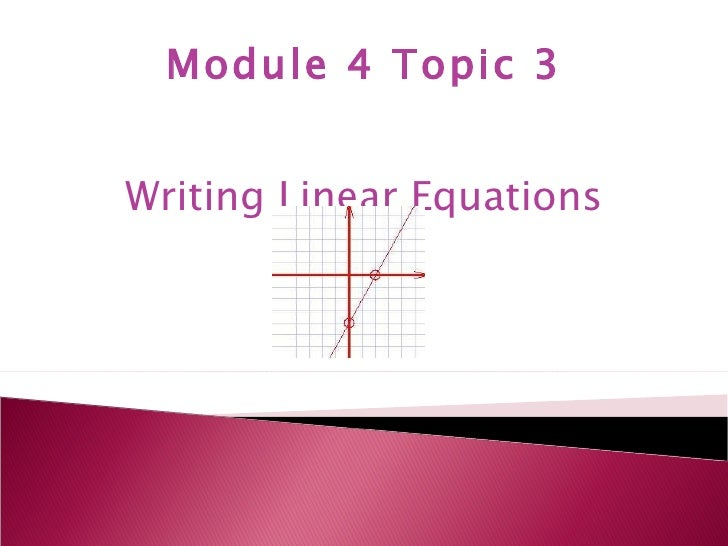 Module 4 Topic 3 Writing Linear Equations
