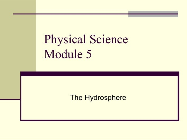 Physical ScienceModule 5    The Hydrosphere