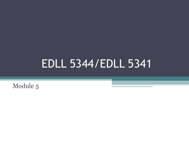 EDLL 5344/EDLL 5341 Module 5