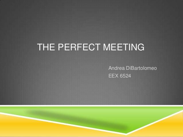 THE PERFECT MEETING Andrea DiBartolomeo EEX 6524