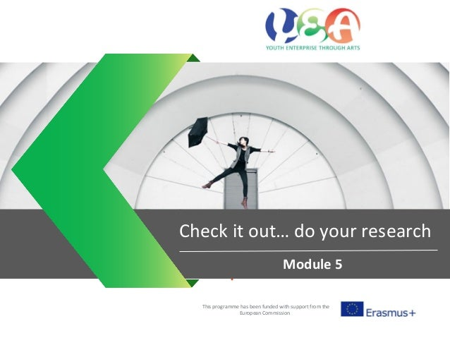 Entrepreneurial mind sets This programme has been funded with support from the European Commission Check it out… do your r...