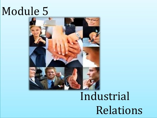Module 5 Industrial Relations