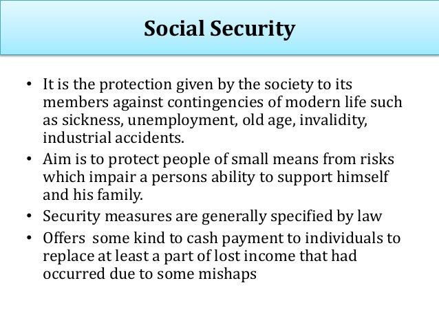Social Security • Social Security is ' an attack on the five giants that affect workers – wants, disease, ignorance, squal...