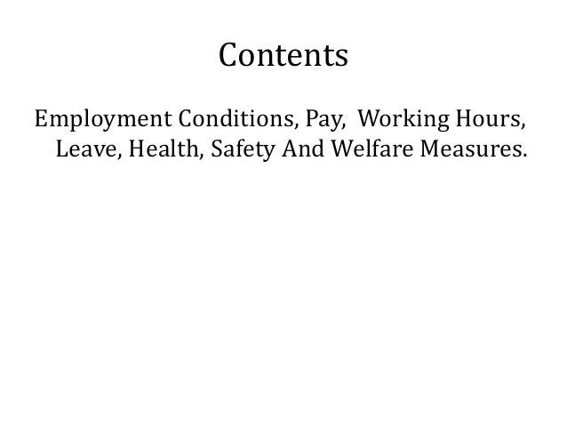 Contents Employment Conditions, Pay, Working Hours, Leave, Health, Safety And Welfare Measures.