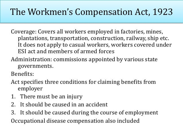 The Workmen's Compensation Act, 1923 Compensation depend on wages, age and type of injury, temporary partial disablement, ...