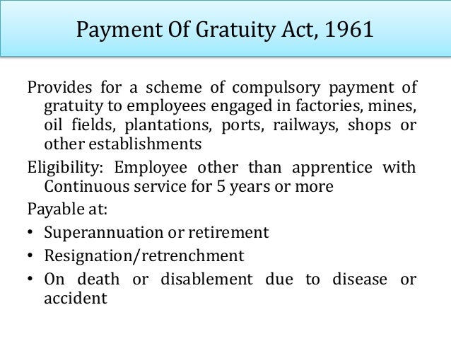 Payment Of Gratuity Act, 1961 In case of death of employee, gratuity is paid to the nominee, if no nominee it will be give...