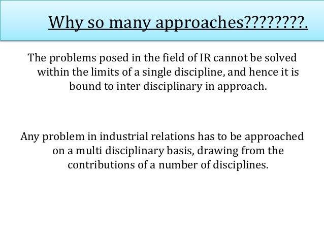 Why so many approaches????????. The problems posed in the field of IR cannot be solved within the limits of a single disci...