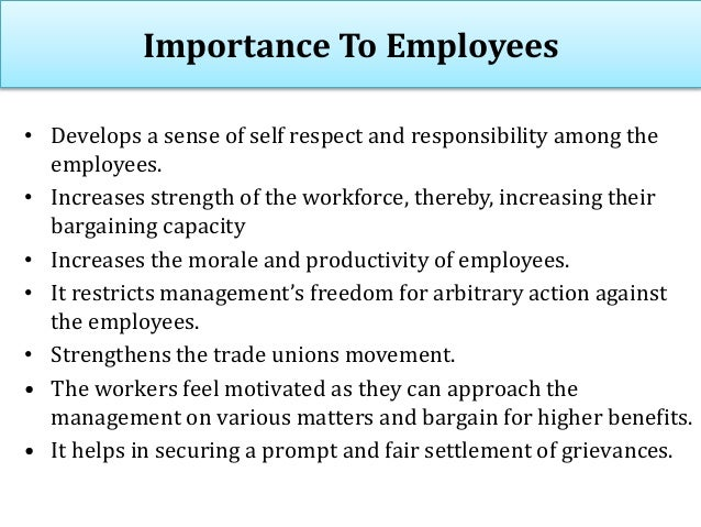 Importance To Employees • Develops a sense of self respect and responsibility among the employees. • Increases strength of...