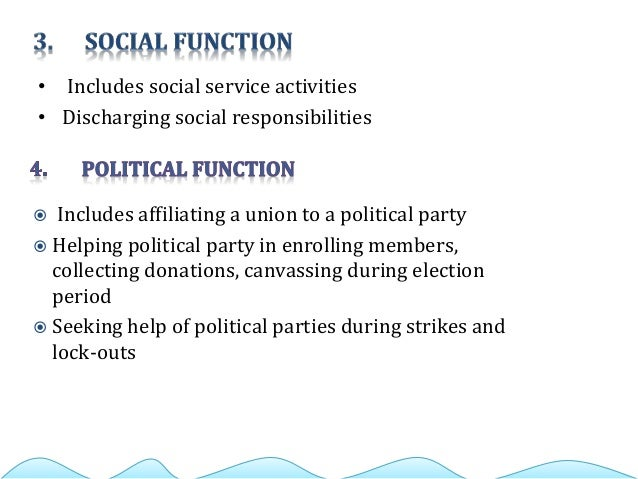 • Includes social service activities • Discharging social responsibilities  Includes affiliating a union to a political p...