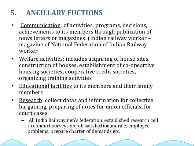 5. ANCILLARY FUCTIONS • Communication: of activities, programs, decisions, achievements to its members through publication...
