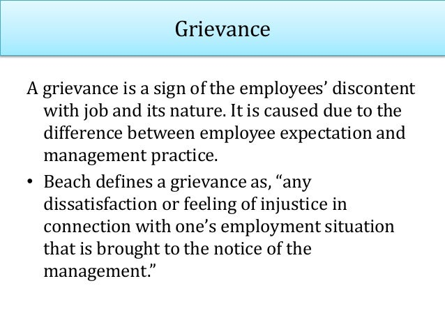 Areas of Grievances 1. Grievances resulting from working conditions • Poor physical conditions of work place. • Lack of pr...