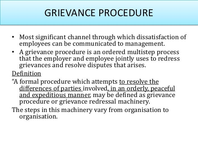 Essential Requirements Of Grievance Procedure 1. Conformity With Statutory Provisions 2. Un-ambiguity 3. Simplicity 4. Pro...
