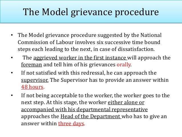 The Model grievance procedure • If the Department fails to give answer or if the worker is not satisfied with his answer, ...