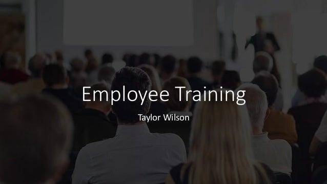 Employee Training Taylor Wilson